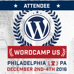 WordCamp US 2016, Philadelphia , Dec 2-4 2016 – A Personal Recap